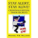 Stay Alert, Stay Alive!: Criminals Reveal Their Secrets