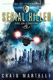 Serial Killer: A Space Opera Adventure Legal Thriller (Judge, Jury, Executioner Book 3)