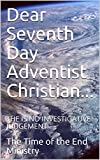 Dear Seventh Day Adventist Christian...: THERE IS