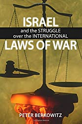 Israel and the Struggle over the International Laws of War (Hoover Institution Press Publication (Hardcover))