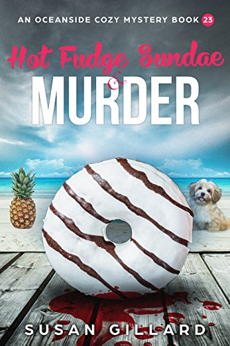 Hot Fudge Sundae & Murder: An Oceanside Cozy Mystery - Book 23