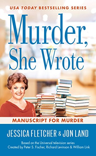 Murder, She Wrote: Manuscript for Murder (Murder She Wrote Book 48) by [Fletcher, Jessica, Land, Jon]