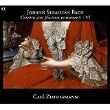 Bach : Concerts avec plusieurs instruments - VI