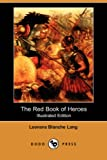 The Red Book of Heroes, Leonora Blanche Lang, 1406535532