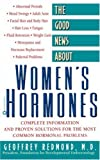 The Good News about Women's Hormones, Geoffrey P. Redmond, 0446394548