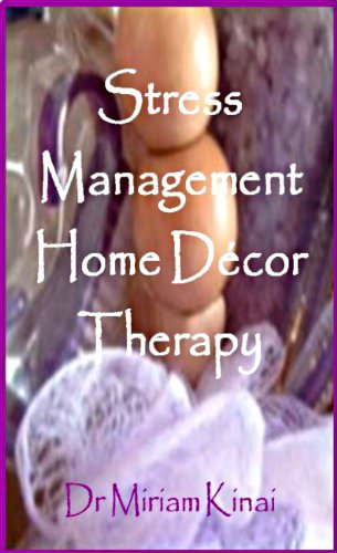 Stress Management Home Décor Book: Interior Decorating Ideas for Beginners on a Budget
