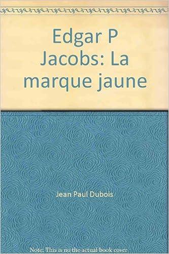 Edgar P Jacobs La Marque Jaune Un Livre Une œuvre