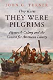 They Knew They Were Pilgrims: Plymouth Colony and