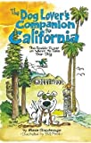img - for The Dog Lover's Companion to California: The Inside Scoop on Where to Take Your Dog (Dog Lover's Companion Guides) book / textbook / text book