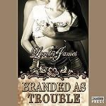 Branded as Trouble: A Wrangler's Creek Novel | Delores Fossen