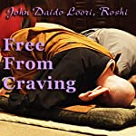 Free from Craving: Tozi's Harmonizing the 10 Bodies | John Daido Loori Roshi