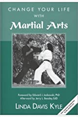 Change Your Life with Martial Arts: Your essential introduction to the martial arts by Linda Davis Kyle (2002-06-01) Paperback