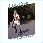I Love You More Than You Know: Essays | Jonathan Ames