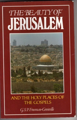 The Beauty of Jerusalem and the Holy Places of the Gospels