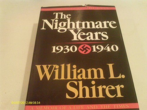 The NIGHTMARE YEARS. 1930 - 1940. 20th CENTURY JOURNEY. A Memoir of a Life and the Times. Volume II.