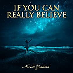 If You Can Really Believe - Neville Goddard Lectures