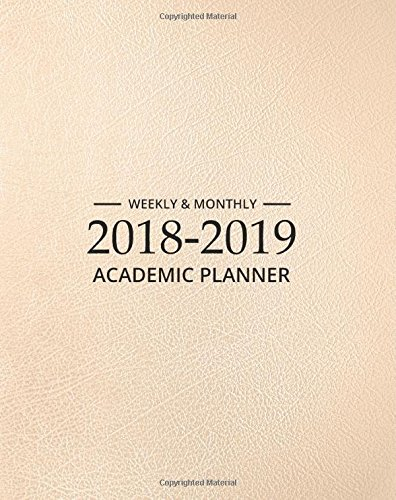 Read Online 2018-2019 Academic Planner Weekly And Monthly: Monthly and Weekly Datebook/ Calendar Book with inspirational quotes each month/  dated agenda ... Monthly Planner 2018-2019 Series) (Volume 1) pdf epub