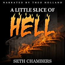 A Little Slice of Hell Audiobook by Seth Chambers Narrated by Theo Holland