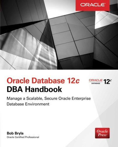 Oracle Database 12c DBA Handbook (Oracle Press)