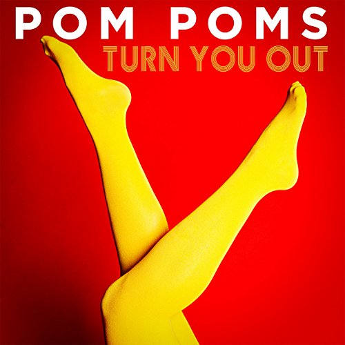 Pom Poms - Turn You Out (2017) [WEB FLAC] Download