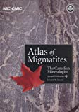 Atlas of Migmatites: The Canadian Mineralogist Special Publication 9