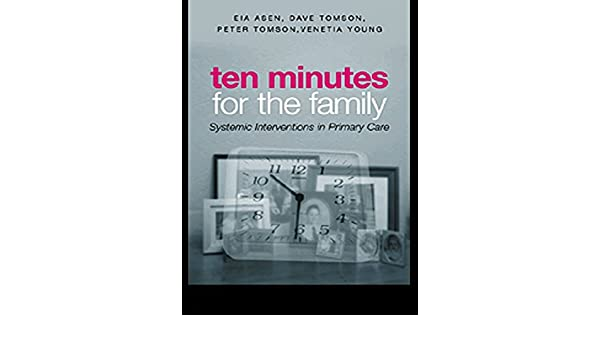 Ten Minutes for the Family: Systemic Interventions in Primary Care