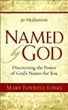 Named by God, Mary Foxwell Loeks, 0800734203