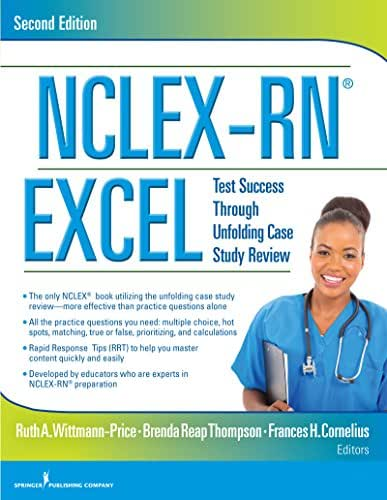 NCLEX-RN® EXCEL, Second Edition: Test Success Through Unfolding Case Study Review