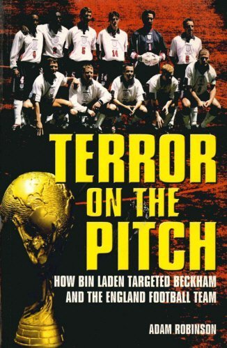 Terror On The Pitch: How Bin Laden Targeted Beckham and the England Football Team by Adam Robinson (2002-03-21) pdf