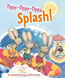 Tippy-Tippy-Tippy, Splash!, Candace Fleming, 1416954031