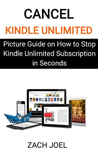 Cancel Kindle Unlimited: Picture Step by Step Guide on How to Stop Kindle Unlimited Subscription in Seconds