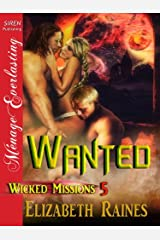 Wanted [Wicked Missions 5] (Siren Publishing Menage Everlasting) Kindle Edition