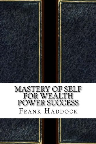 Mastery of Self for Wealth Power Success PDF