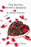The Erotica Writer's Husband and Other Stories