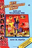 Dawn and the Impossible Three (The Baby-Sitters Club #5)