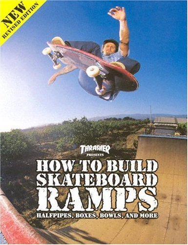 Thrasher Presents How to Build Skateboard Ramps, Halfpipes, for sale  Delivered anywhere in Canada