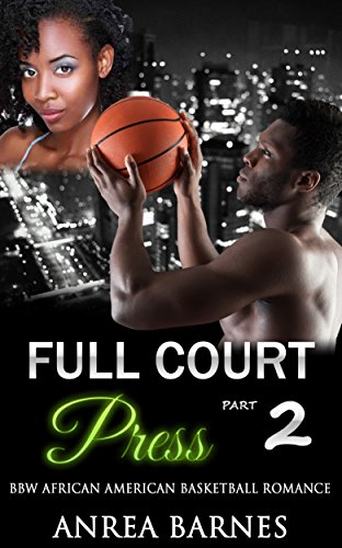 Search : Full Court Press Part Two: BBW African American Basketball Romance