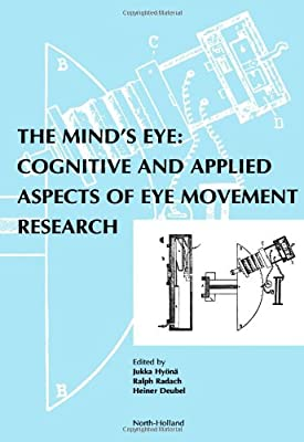 The Minds Eye: Cognitive and Applied Aspects of Eye Movement Research
