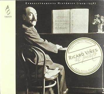 Ricard Viñes Al Piano (Grabaciones Historicas): Obras De Albeniz, Debussy, Falla, Turina, Blancafort... ; Viñes