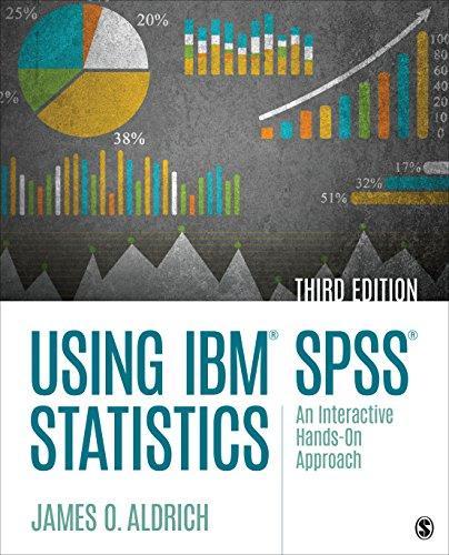 Using IBM SPSS Statistics: An Interactive Hands On Approach
