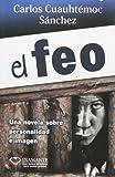 Feo, Carlos Cuauhtemoc Sanchez, 6077627216