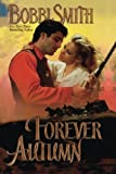 Forever Autumn by Bobbi Smith front cover