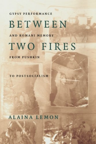 Between Two Fires: Gypsy Performance and Romani Memory...