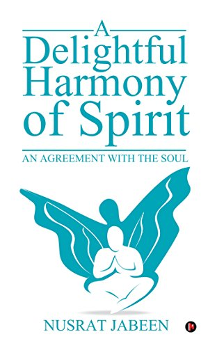 A Delightful Harmony Of Spirit An Agreement With The Soul Kindle