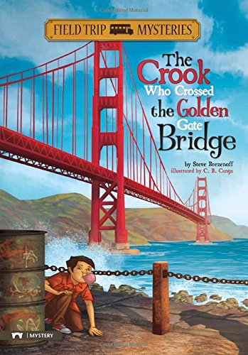 The Crook Who Crossed the Golden Gate Bridge (Field Trip Mysteries)