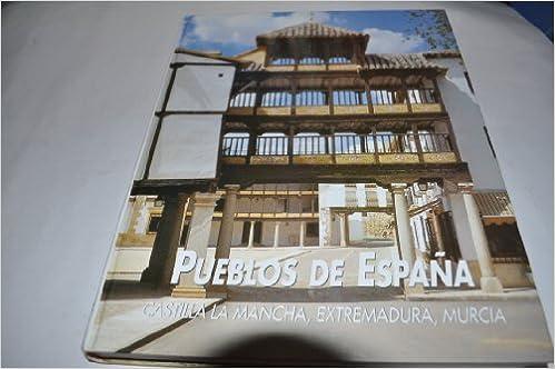 Pueblos de España: Extremadura, Castilla-La Mancha y Murcia: Vol.V: Amazon.es: Ediciones Rueda: Libros