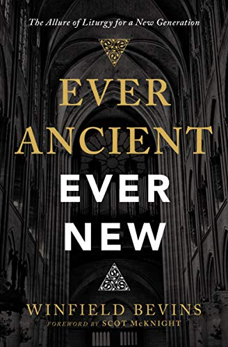 Pdf Christian Books Ever Ancient, Ever New: The Allure of Liturgy for a New Generation