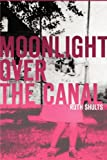 Moonlight over the Canal, Ruth Shults, 1934248088