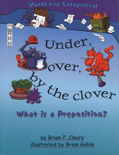 Download Under, Over, by the Clover: What Is a Preposition? (Words Are Categorical) pdf epub
