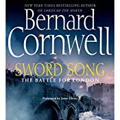 Sword Song: The Battle for London: The Saxon Chronicles, Book 4 | Bernard Cornwell